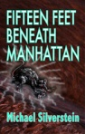 My Cover art for Fifteen Feet Beneath Manhattan - ©2012 Kay Wood